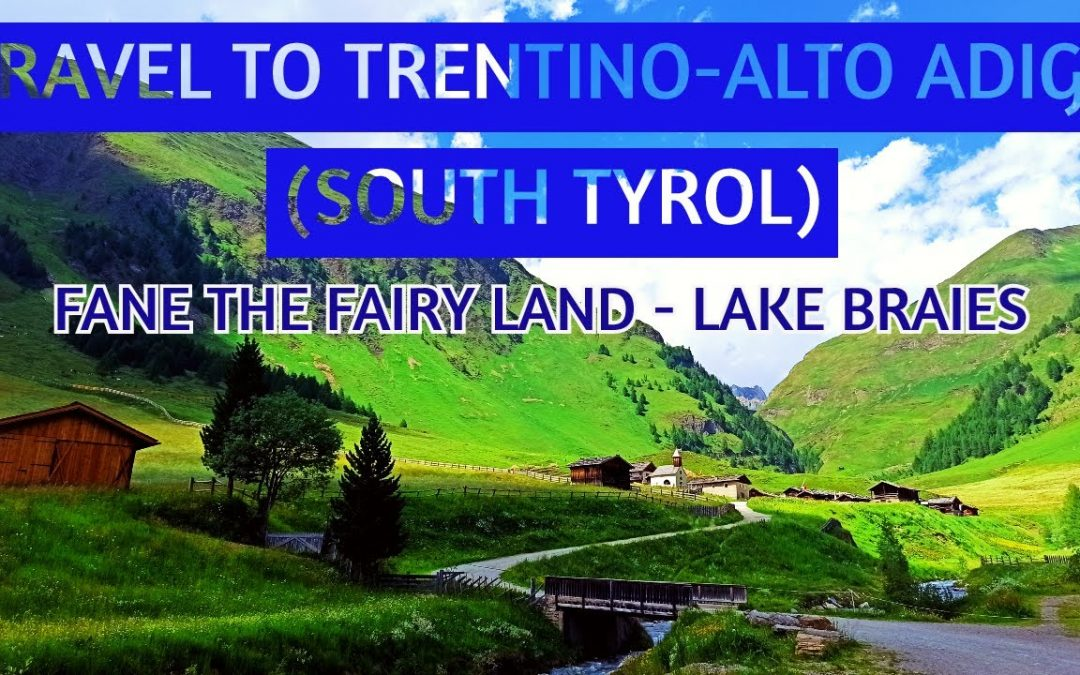Travel to Trentino Alto Adige (South Tyrol) – Fane the Fairy Land and Lake Braies
