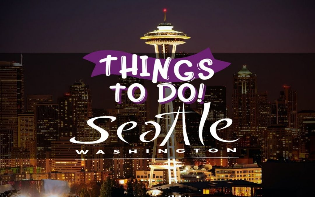 10 Best Things To Do In Seattle Washington – Places to visit in Seattle
