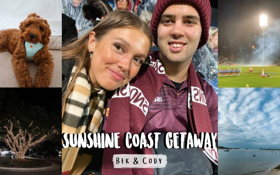 SUNSHINE COAST GETAWAY – state of origin, air bnb tour, pup's first outing & dinner dates