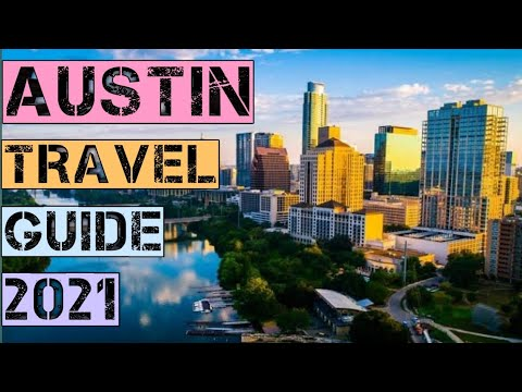Austin Travel Guide 2021 – Best Places to Visit in Austin Texas United States in 2021