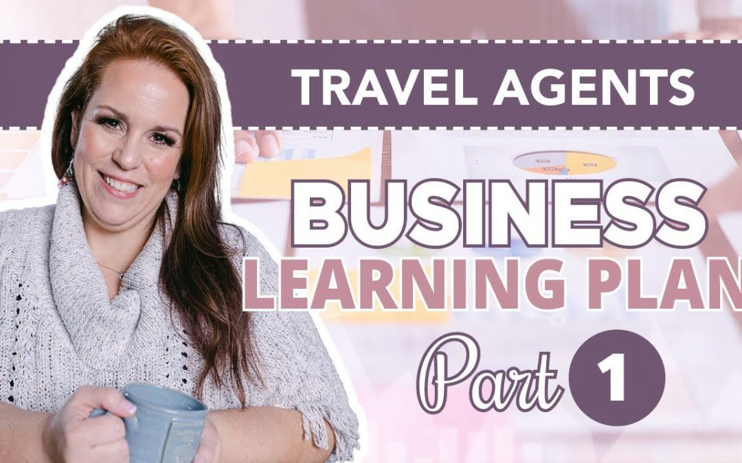 Travel Agents: Business Learning Plan Part I