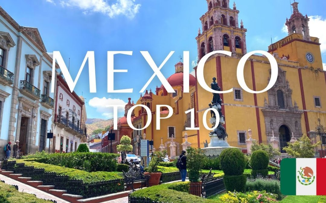 10 Best Places to Visit in Mexico (You Don't Want to Miss This!)