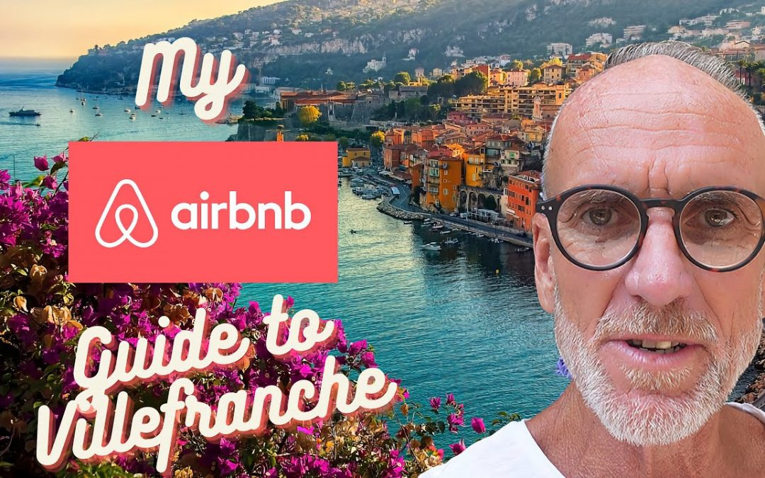 Airbnb guide to Villefranche, France.  Where to stay and what to pay. I tour 3 top vacation rentals!