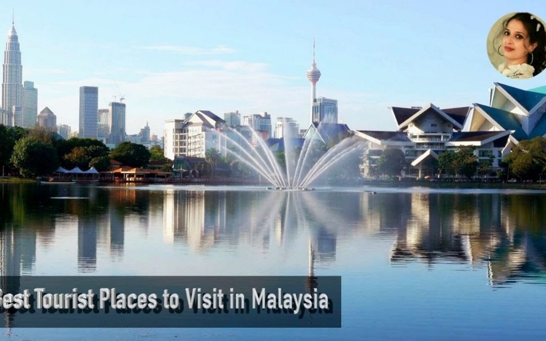 Best Tourist Places to Visit in Malaysia
