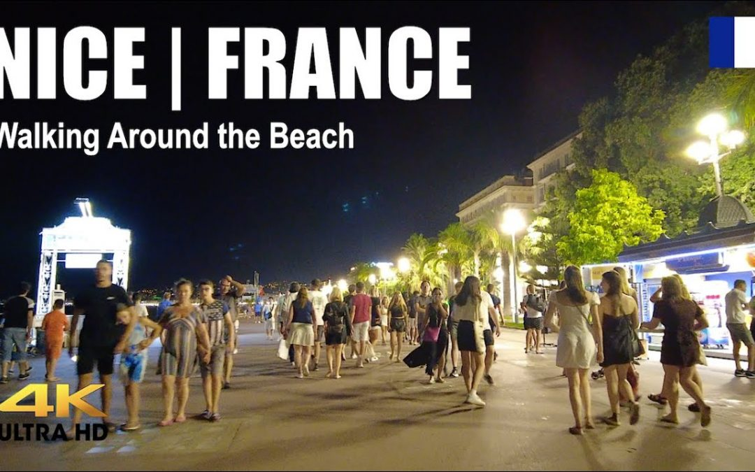 NICE, FRANCE Night Walking Around the Beach | 4K Ultra HD | TRAVEL GUIDE | SUMMER 2021 With Captions