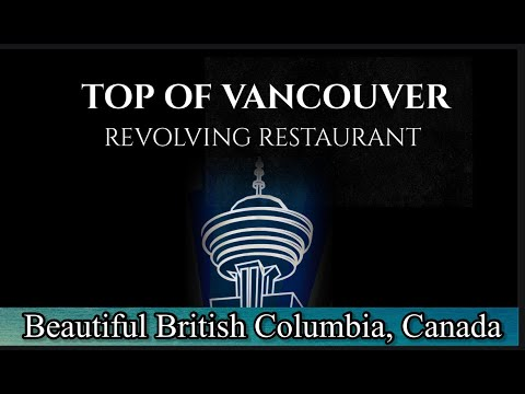 TOP OF VANCOUVER REVOLVING RESTAURANT   553 ft (167m)   Life uncut by Belle