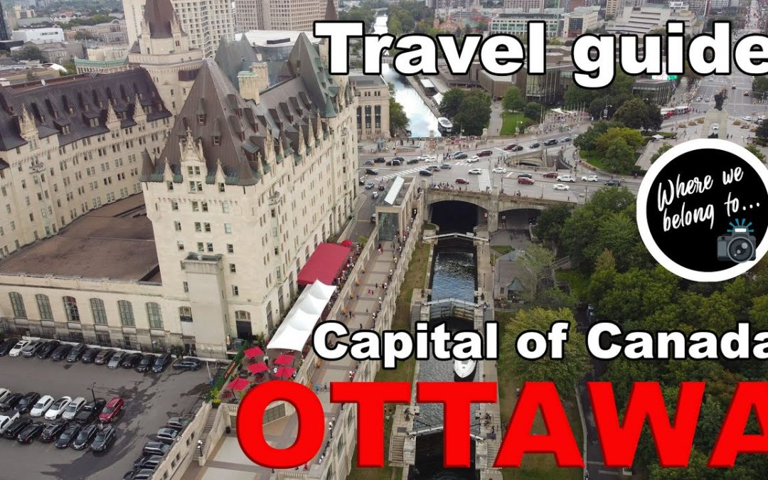 OTTAWA (Canada's capital): A STUNNING CITY YOU HAVE TO VISIT
