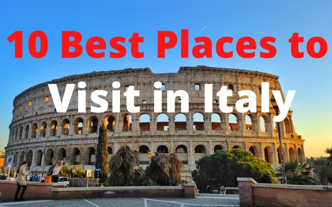 10 Best Places to Visit in Italy – Travel Video