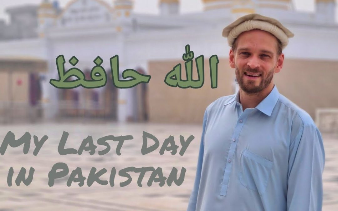 Message to You on My Last Day in Pakistan 👋 اللہ حافظ