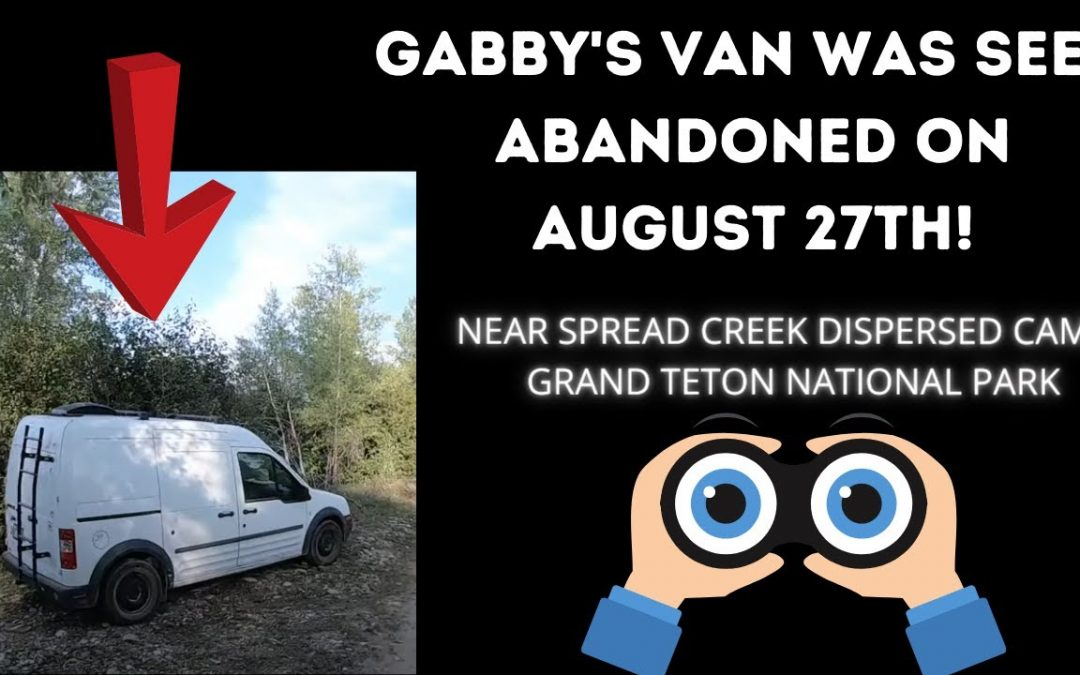 GABBY PETITO'S VAN SEEN 'ABANDONED' (PARKED) IN GRAND TETON NATIONAL PARK ON AUGUST 27TH