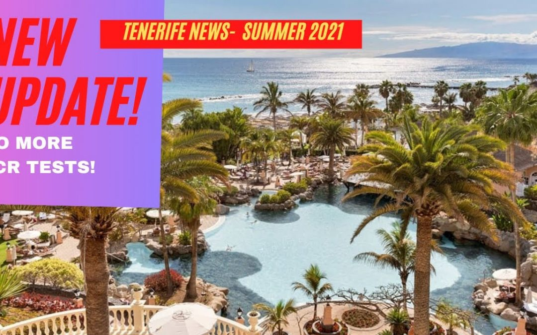 Tenerife News Update! NO MORE PCR tests for BRITISH travelers, NO MORE CONFUSING system! 👍🏽