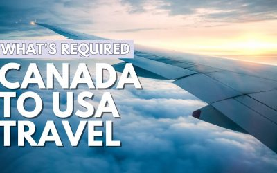 Travel to U.S.A. From Canada in 2021 / What You Need to Know About Traveling in 2021