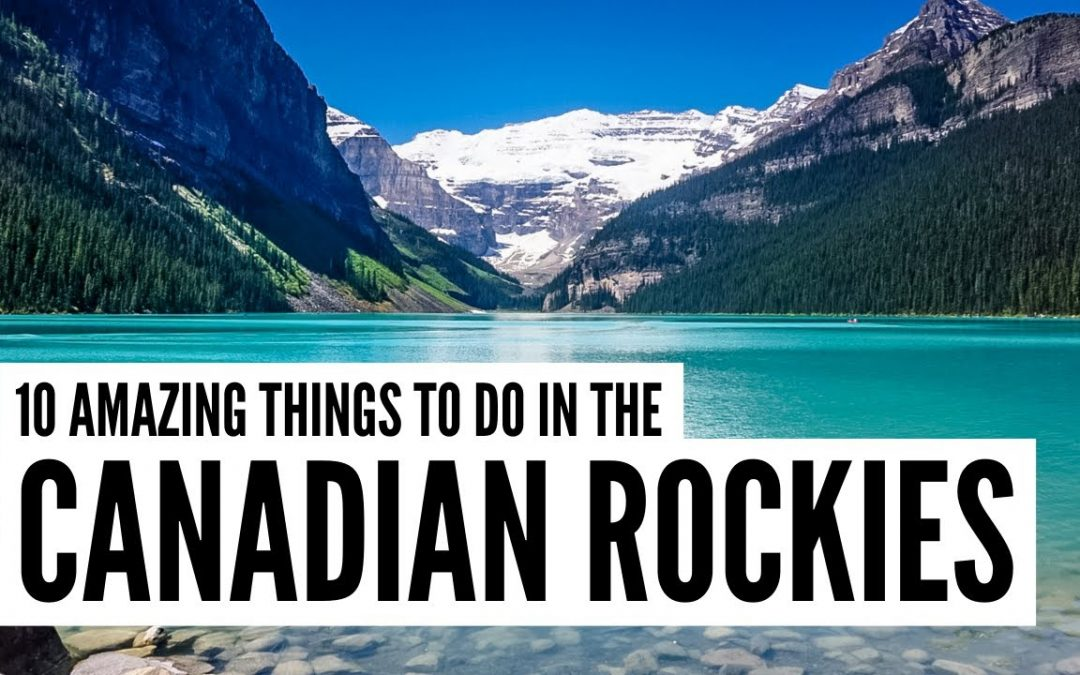 Ten Top Things to Do on a Canadian Rockies Road Trip | Victoria, Whistler, Banff, Jasper, Vancouver