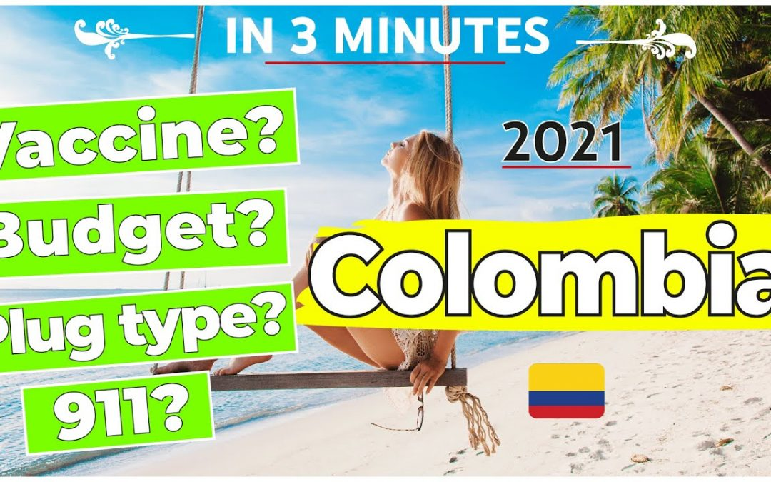 Colombia | Quick Vacation Travel Guide ✈ | 2021
