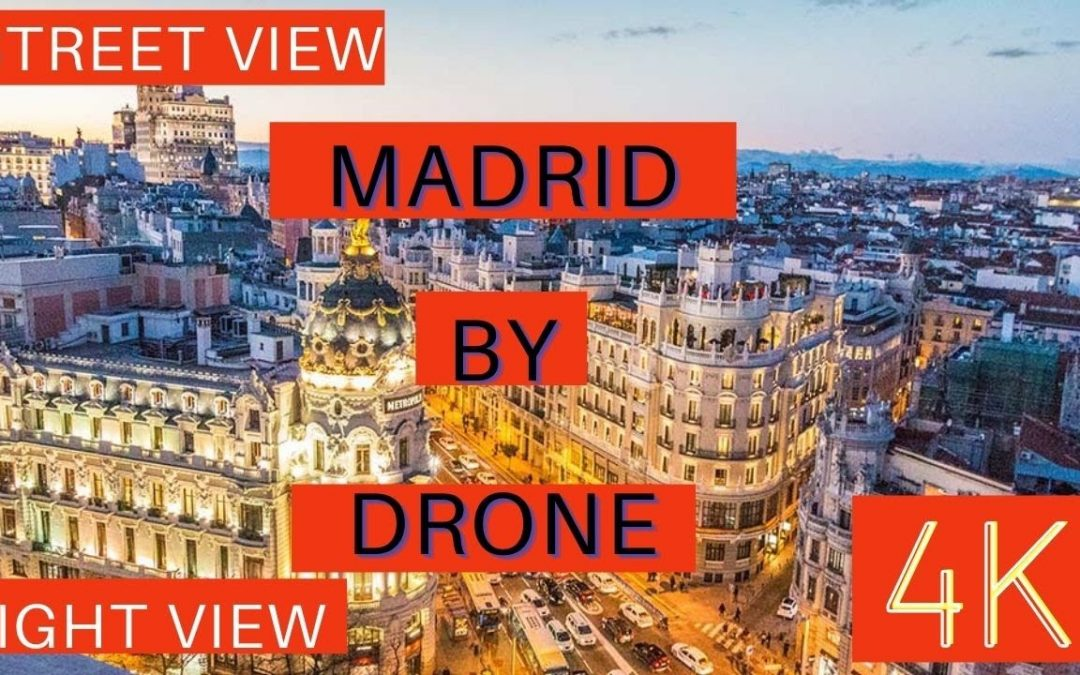 Madrid, Spain 2021 – by drone [4K] – Street View – Night View 2021