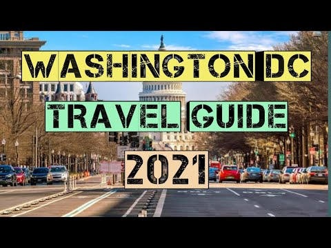Washington DC Travel Guide 2021 – Best Places to Visit in Washington DC United States in 2021