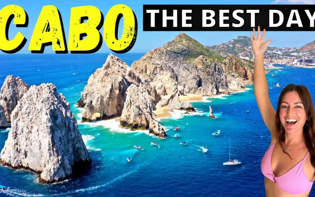 CABO San Lucas Mexico (what to SEE and DO)