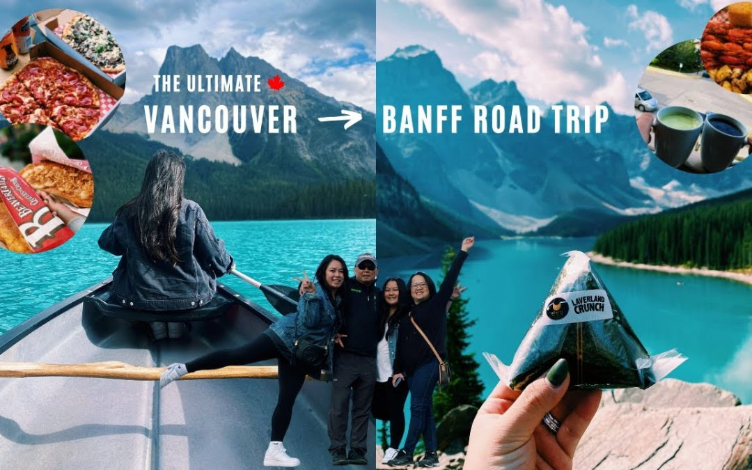 VANCOUVER TO BANFF ROAD TRIP   Travel Guide, Local Restaurants, and Top Spots!