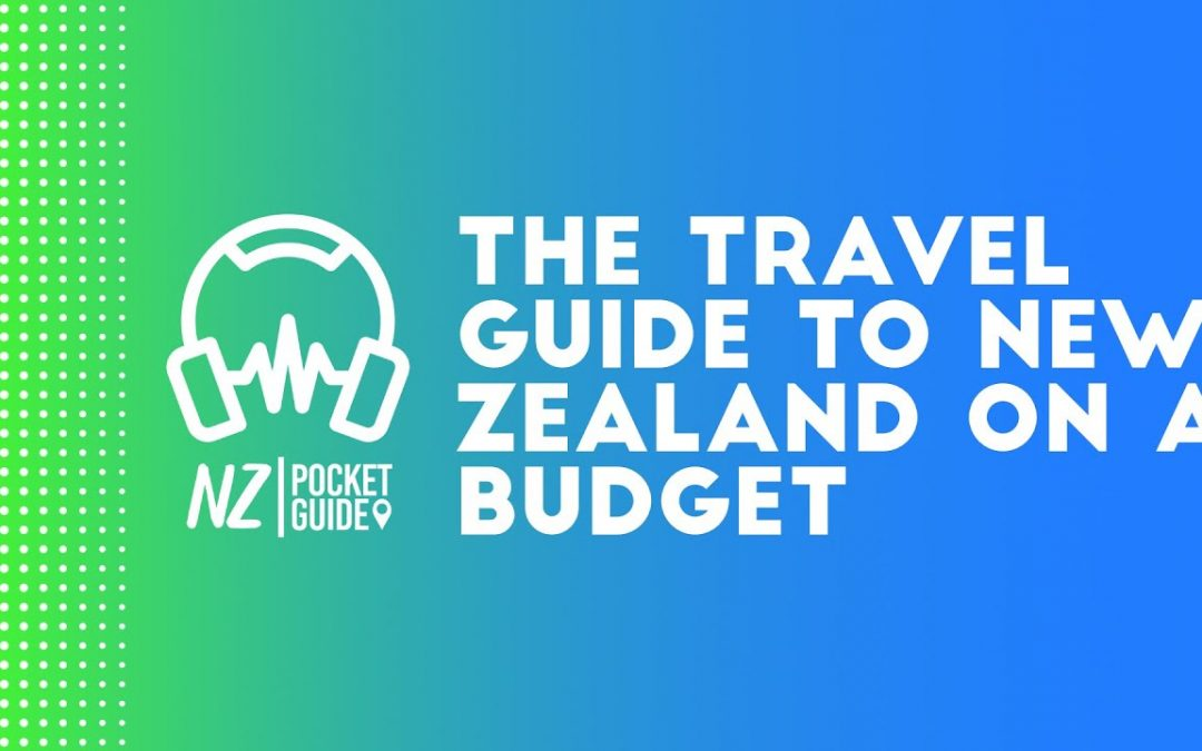 The Travel Guide to New Zealand on a Budget 🎧 NZPocketGuide.com
